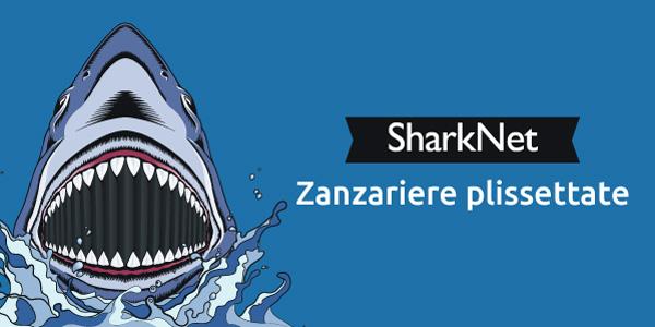 dove acquistare sharknet zanzariere plissettate