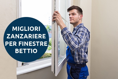 Quali sono le migliori zanzariere per finestre Bettio?