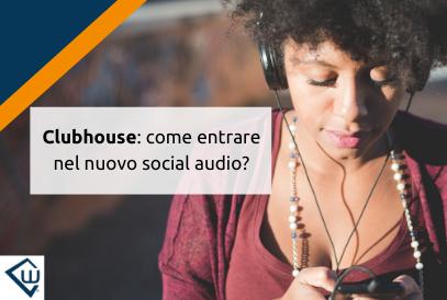 Clubhouse: come entrare nel nuovo social audio?